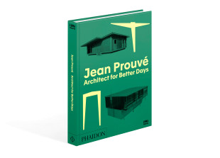 Jean Prouve - Architect for Better Days